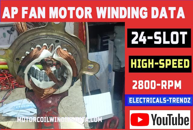 High speed ap fan motor winding data 2800 RPM motor winding data