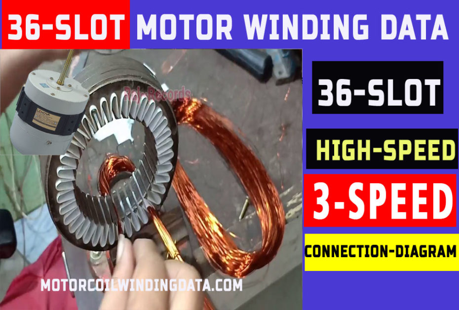 36 Slot Cooler Motor Winding Data | 36 Slot Cooler Connection Diagram-motorcoilwindingdata.com