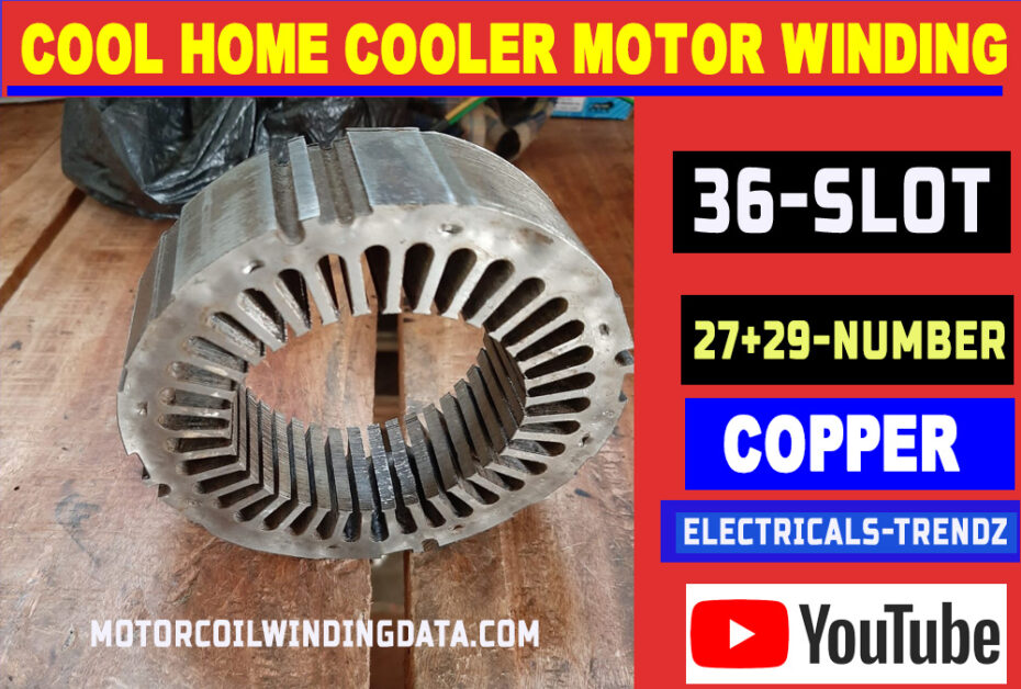 Cool Home Cooler Motor Winding Data With Copper Wire.36 Slot Cool Home Cooler Exhaust Fan Rewinding With Connection Diagram.
