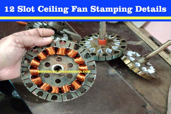1212 slot ceiling fan winding. Slot Ceiling Fan Stamping Details